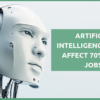 Artificial Intelligence could affect 70% of UK Jobs!